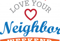 Love Your Neighbor Weekend